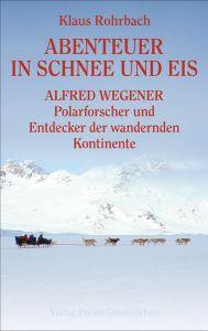 Abenteuer in Schnee und Eis Rohrbach, Klaus 9783772517587