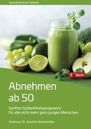 Abnehmen ab 50 Westenhöfer, Joachim 9783774114623