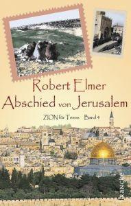 Abschied von Jerusalem Elmer, Robert 9783868270495