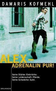 Alex - Adrenalin pur! Kofmehl, Damaris 9783765537172