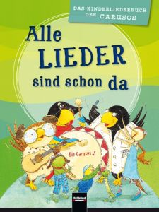 Alle Lieder sind schon da. Liederbuch Blicke, Steffen/Hebsacker, Barbara/Löhlein-Mader, Maria u a 9783862272129