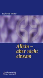 Allein - aber nicht einsam Müller, Wunibald 9783878686514
