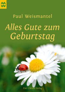Alles Gute zum Geburtstag Weismantel, Paul 9783896805041