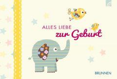 Alles Liebe zur Geburt Irmtraut Fröse-Schreer 9783765517709