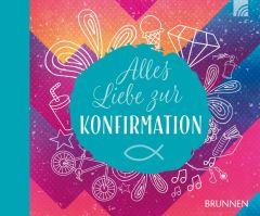 Alles Liebe zur Konfirmation Irmtraut Fröse-Schreer 9783765531149