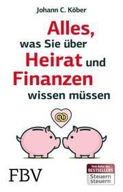 Alles, was Sie über Heirat und Finanzen wissen müssen Köber, Johann C 9783959722322