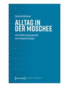 Alltag in der Moschee Rückamp, Veronika 9783837656336