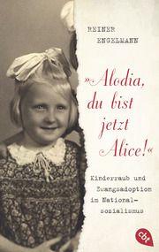 'Alodia, du bist jetzt Alice!' Engelmann, Reiner 9783570312681