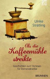 Als die Kaffeemühle streikte Strätling, Ulrike 9783765541230