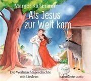 Als Jesus zur Welt kam Käßmann, Margot 9783839849682