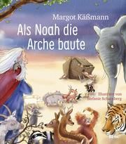 Als Noah die Arche baute Käßmann, Margot 9783963401268