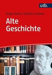 Alte Geschichte Kuhle, Antje/Lindner, Martin (Dr.) 9783825254261