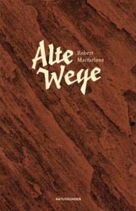 Alte Wege Macfarlane, Robert 9783957572431