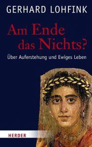 Am Ende das Nichts? Lohfink, Gerhard 9783451311048