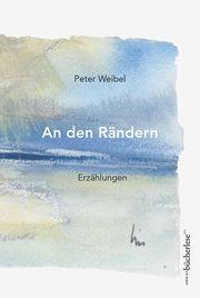 An den Rändern Weibel, Peter 9783906907444