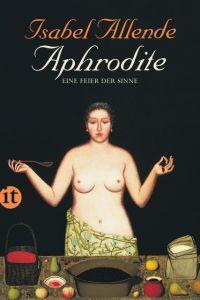 Aphrodite - Eine Feier der Sinne Allende, Isabel 9783458359661