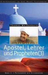 Apostel, Lehrer und Propheten Weißenborn, Thomas 9783861227229