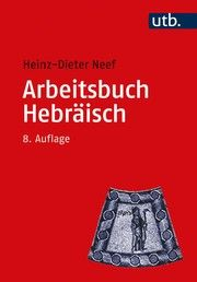 Arbeitsbuch Hebräisch Neef, Heinz-Dieter (Prof. Dr.) 9783825255596