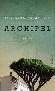 Archipel Mahlke, Inger-Maria 9783498042240