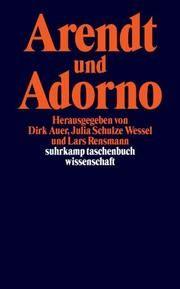 Arendt und Adorno Dirk Auer/Julia Schulze Wessel/Lars Rensmann 9783518292358