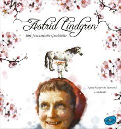 Astrid Lindgren - Ihre fantastische Geschichte Bjorvand, Agnes-Margrethe 9783961770076