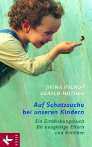 Auf Schatzsuche bei unseren Kindern Prekop, Jirina/Hüther, Gerald 9783466307302