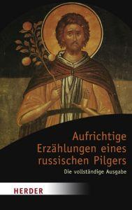 Aufrichtige Erzählungen eines russischen Pilgers Reinhold von Walter 9783451049477