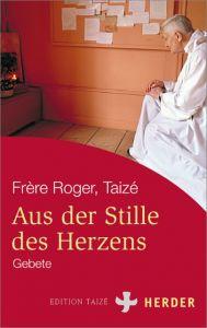 Aus der Stille des Herzens Roger (Frère) 9783451067259