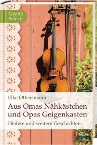 Aus Omas Nähkästchen und Opas Geigenkasten Ottensmann, Elke 9783775154130