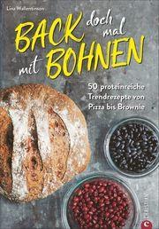 Back doch mal mit Bohnen Wallentinson, Lina/Weibull, Lennart 9783959613613
