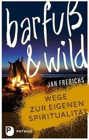 Barfuß und wild Frerichs, Jan 9783843610322