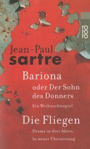 Bariona oder Der Sohn des Donners/Die Fliegen/Ein Weihnachtsspiel Sartre, Jean-Paul 9783499129421
