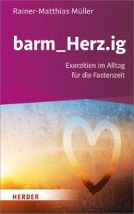 barm_HERZ.ig Müller, Rainer-Matthias 9783451376672