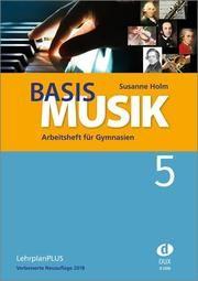 Basis Musik 5 - Arbeitsheft Holm, Susanne 9783868493160