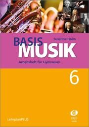 Basis Musik 6 - Arbeitsheft Holm, Susanne 9783868493276