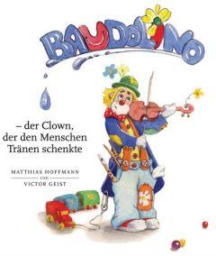Baudolino - der Clown, der den Menschen Tränen schenkte Hoffmann, Matthias 9783867730976