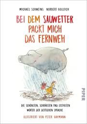 Bei dem Sauwetter packt mich das Fernweh Golluch, Norbert/Schweins, Michael 9783492315432