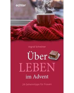 Über - LEBEN im Advent Schreiner, Ingrid 9783429053031