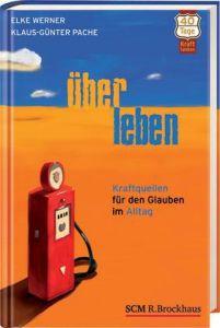 ÜberLeben Werner, Elke/Pache, Klaus-Günter 9783417265040