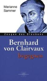 Bernhard von Clairvaux begegnen Sammer, Marianne 9783790258202