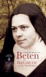 Beten mit Elisabeth von der Dreifaltigkeit De Meester, Conrad 9783901797606