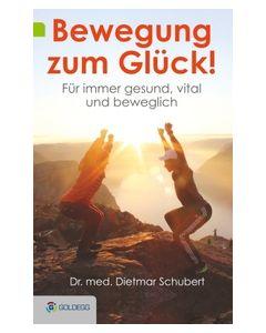 Bewegung zum Glück! Schubert, Dietmar (Dr. med.) 9783990600047