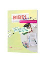 Bibel kreativ - Methodenbuch Strecker, Franziska/Pohl, Sonja/Metzlaff, Jacqueline 9783460281516