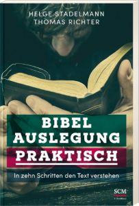 Bibelauslegung praktisch Stadelmann, Helge/Richter, Thomas 9783417246513