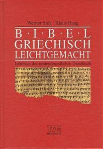 Bibelgriechisch leicht gemacht Stoy, Werner/Haag, Klaus/Haubeck, Wilfrid 9783765593123