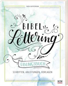Bibel-Lettering Übungsbuch Wippermann, Tabea 9783789398186