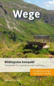 Bildimpulse kompakt: Wege Pack, Bodo 9783942805780
