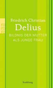 Bildnis der Mutter als junge Frau Delius, Friedrich Christian 9783499259920