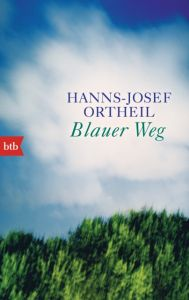 Blauer Weg Ortheil, Hanns-Josef 9783442713943