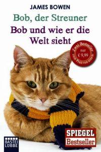 Bob, der Streuner/Bob und wie er die Welt sieht Bowen, James 9783404608829